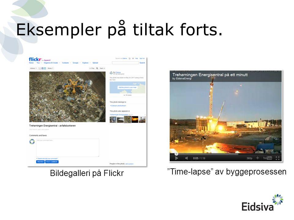 Eksempler på tiltak forts. Time-lapse av byggeprosessen Bildegalleri på Flickr