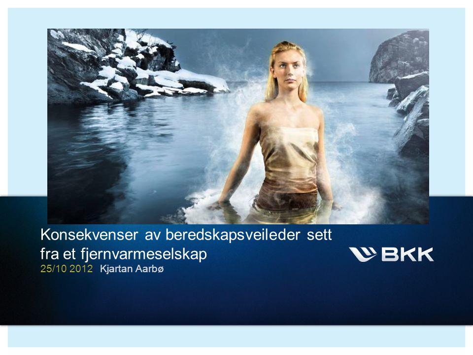 Konsekvenser av beredskapsveileder sett fra et fjernvarmeselskap Kjartan Aarbø25/10 2012