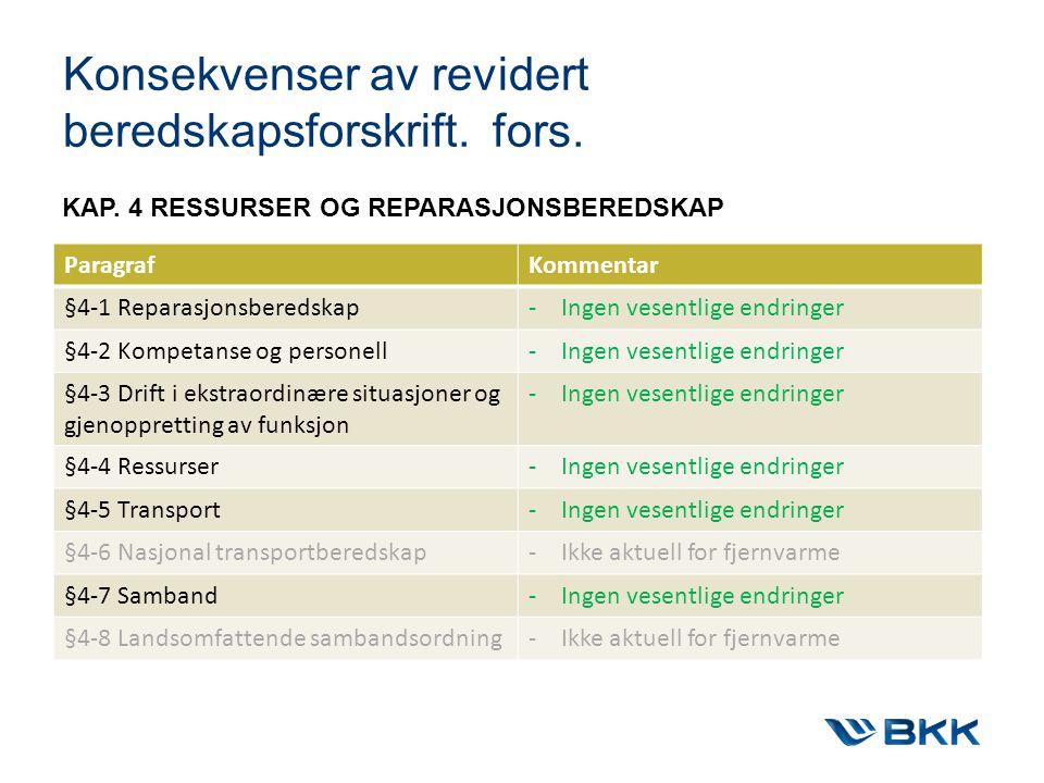 Konsekvenser av revidert beredskapsforskrift. fors. »- Videreføring av eksisterende pkt »Varsling og rapportering »Øvelser »Informasjonsberedskap »Eva