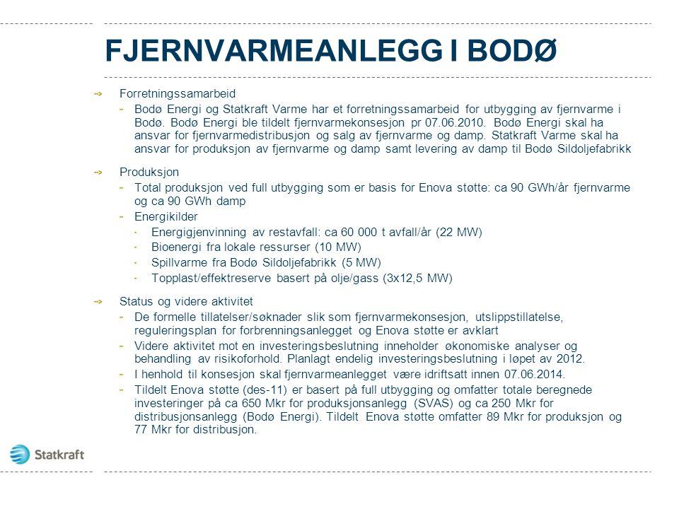 FJERNVARMEANLEGG I BODØ Forretningssamarbeid Bodø Energi og Statkraft Varme har et forretningssamarbeid for utbygging av fjernvarme i Bodø. Bodø Energ
