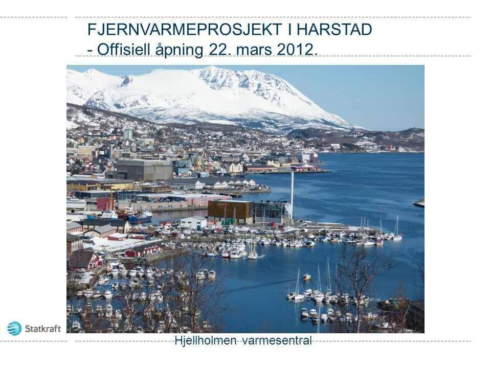 FJERNVARMEPROSJEKT I NARVIK Forretningssamarbeid mellom Nordkraft AS og Statkraft Varme AS.