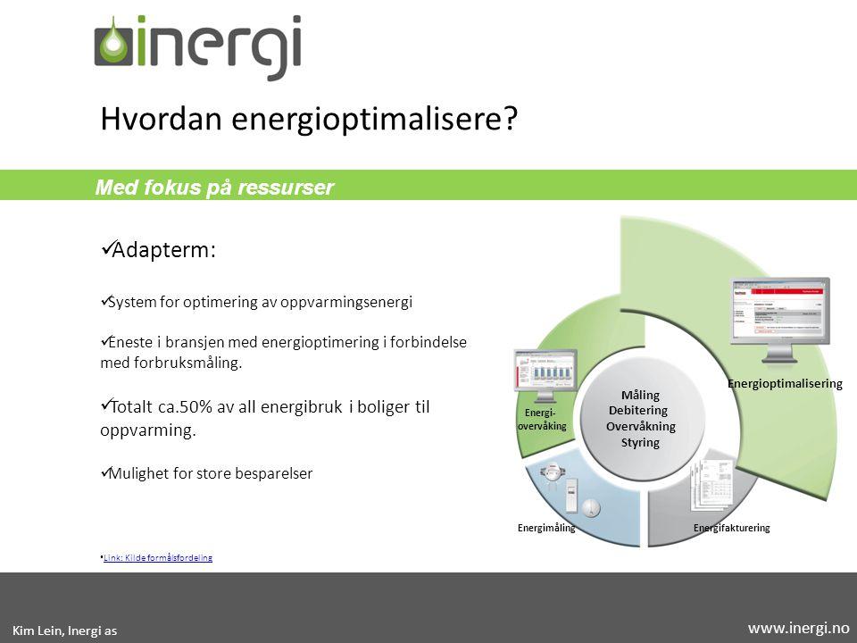Med fokus på ressurser Adapterm: System for optimering av oppvarmingsenergi Eneste i bransjen med energioptimering i forbindelse med forbruksmåling. T