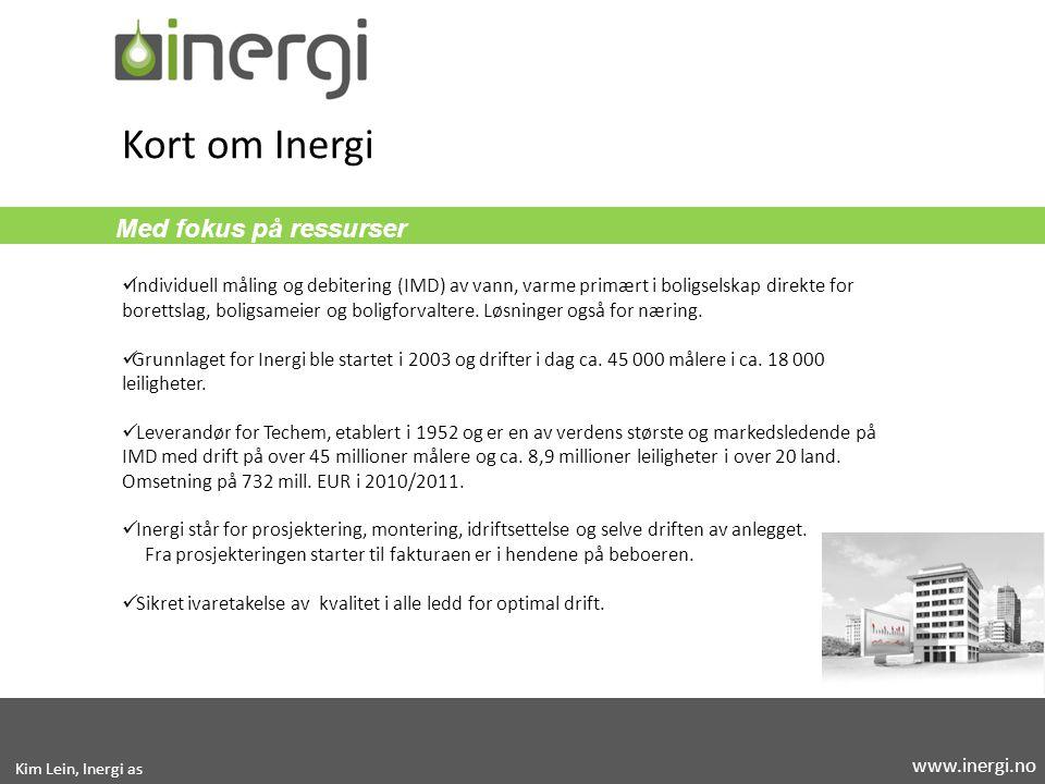 Med fokus på ressurser Takk for oppmerksomheten Kim Lein, Inergi as www.inergi.no