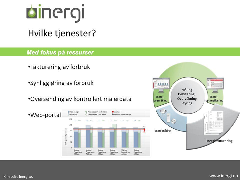 Med fokus på ressurser Fakturering av forbruk Synliggjøring av forbruk Oversending av kontrollert målerdata Web-portal Hvilke tjenester? Måling Debite