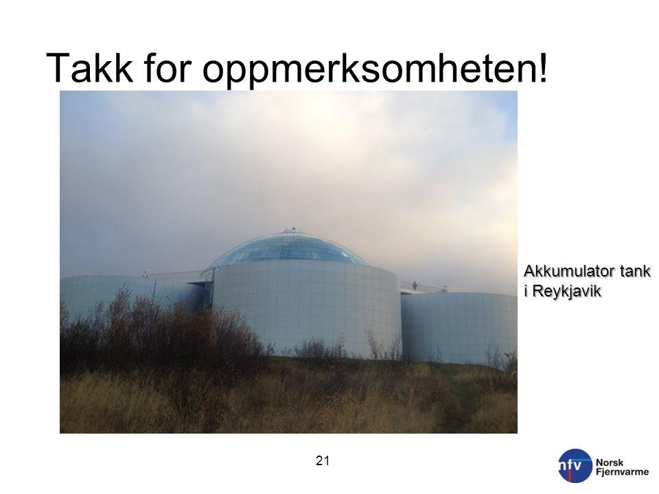 Takk for oppmerksomheten! Akkumulator tank i Reykjavik 21