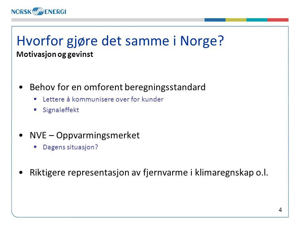 4 Hvorfor gjøre det samme i Norge.
