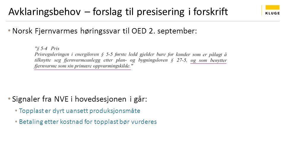 Avklaringsbehov – forslag til presisering i forskrift Norsk Fjernvarmes høringssvar til OED 2. september: Signaler fra NVE i hovedsesjonen i går: Topp