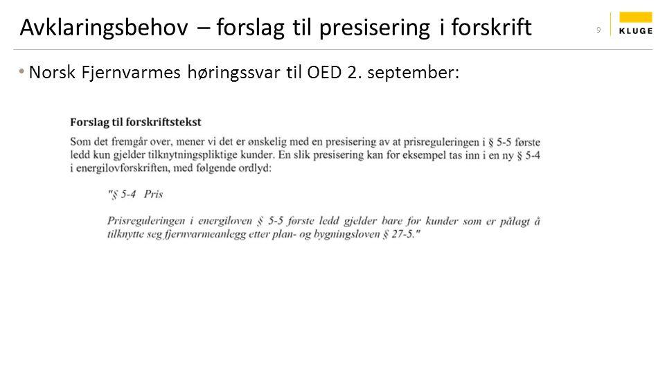 Avklaringsbehov – forslag til presisering i forskrift Norsk Fjernvarmes høringssvar til OED 2. september: 9