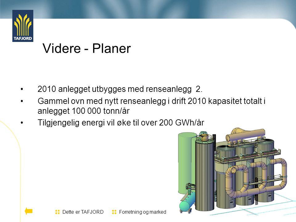 Videre - Planer 2010 anlegget utbygges med renseanlegg 2. Gammel ovn med nytt renseanlegg i drift 2010 kapasitet totalt i anlegget 100 000 tonn/år Til