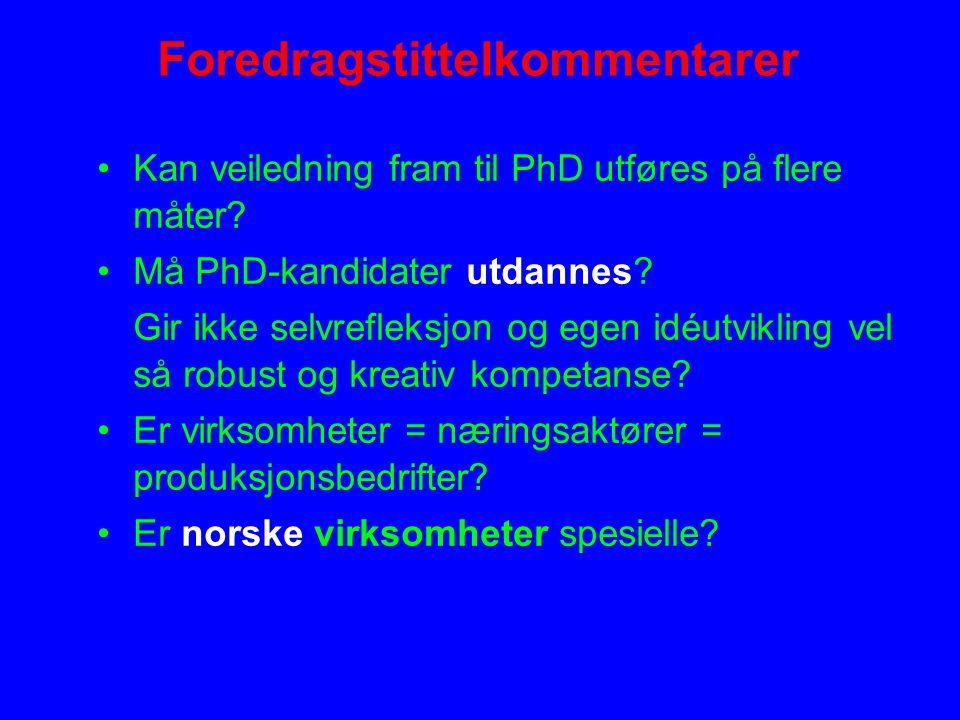 Foredragstittelkommentarer Kan veiledning fram til PhD utføres på flere måter.