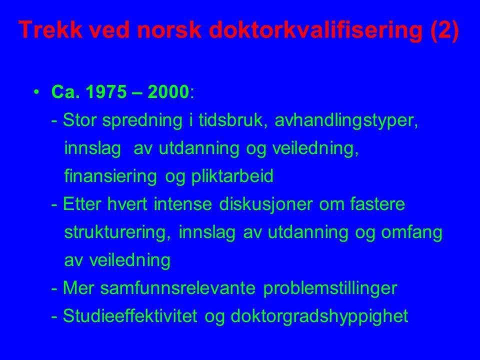 Trekk ved norsk doktorkvalifisering (3) Fra ca.