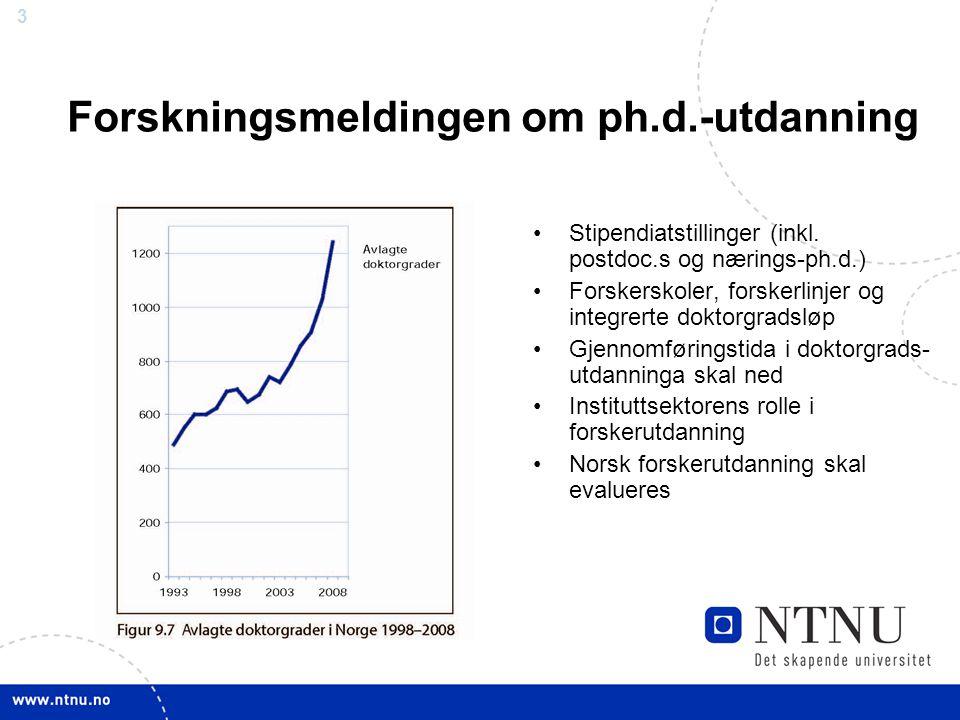 3 Forskningsmeldingen om ph.d.-utdanning Stipendiatstillinger (inkl.