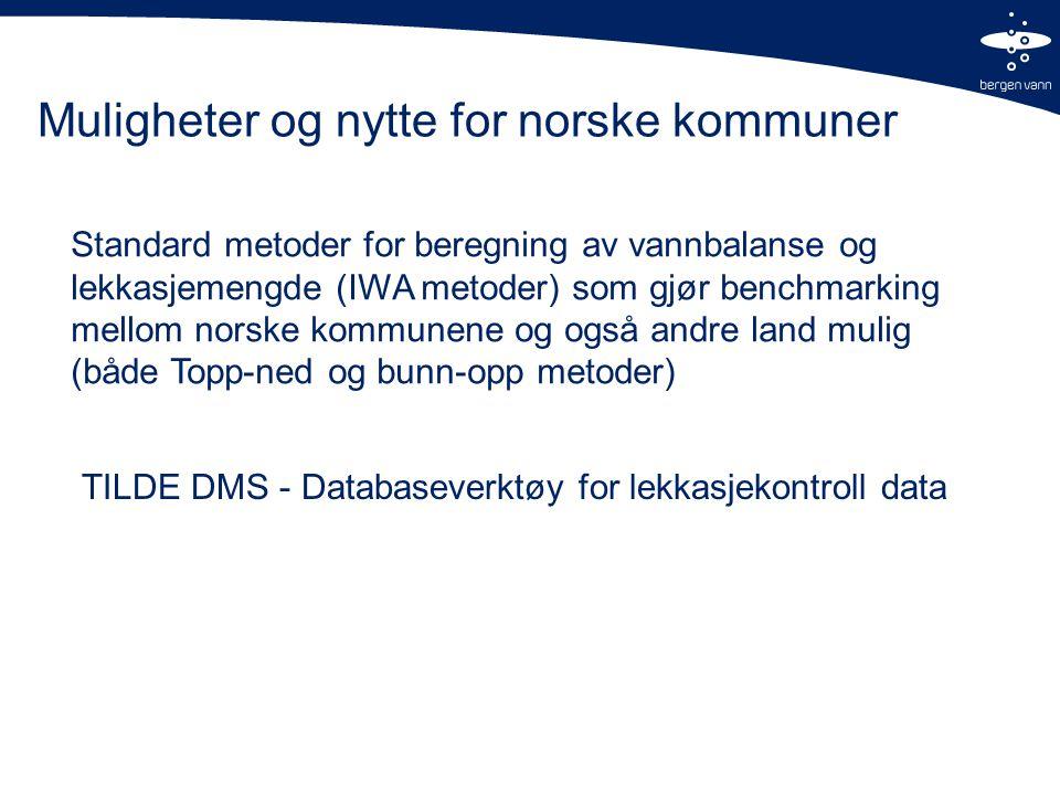 Muligheter og nytte for norske kommuner Standard metoder for beregning av vannbalanse og lekkasjemengde (IWA metoder) som gjør benchmarking mellom norske kommunene og også andre land mulig (både Topp-ned og bunn-opp metoder) TILDE DMS - Databaseverktøy for lekkasjekontroll data
