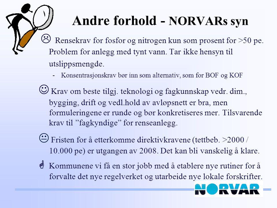 Andre forhold - NORVARs syn  Rensekrav for fosfor og nitrogen kun som prosent for >50 pe.