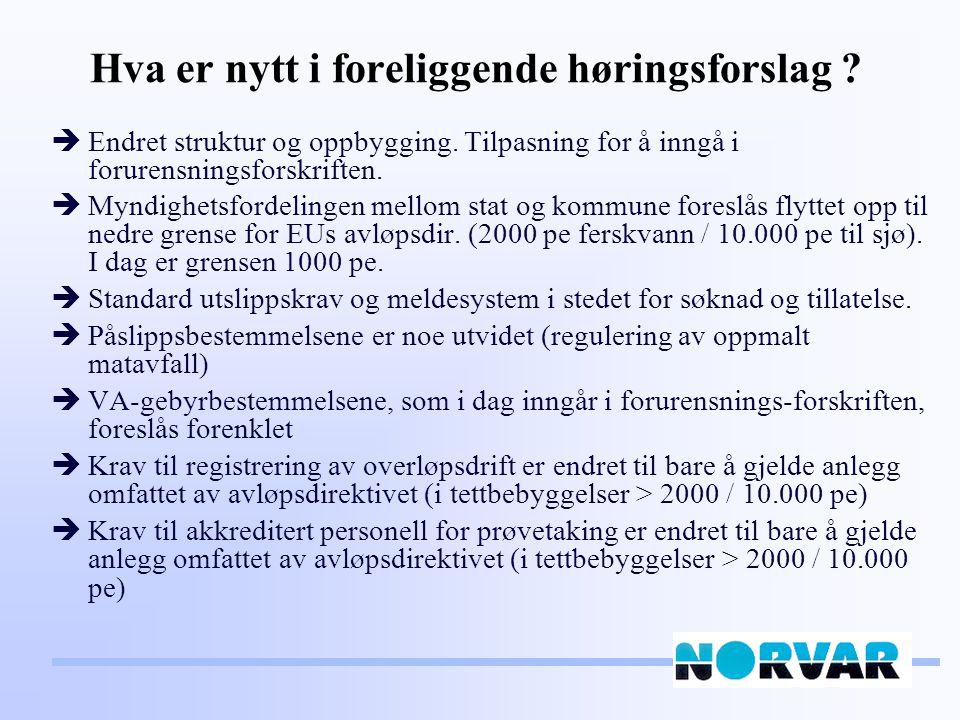 Standardkrav og meldesystem - NORVARs syn Standardkrav og meldesystem for alle utslipp uansett størrelse (ikke søknad og utslippstillatelse).