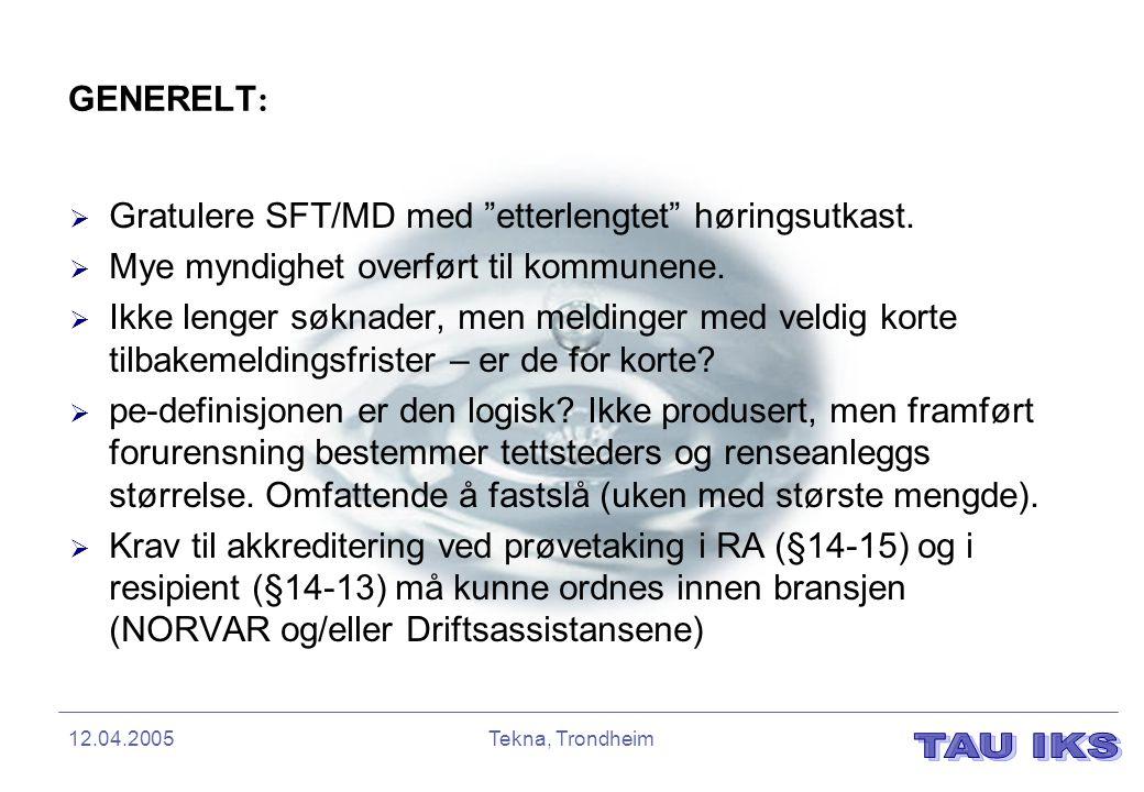 """12.04.2005Tekna, Trondheim GENERELT :  Gratulere SFT/MD med """"etterlengtet"""" høringsutkast.  Mye myndighet overført til kommunene.  Ikke lenger søkna"""