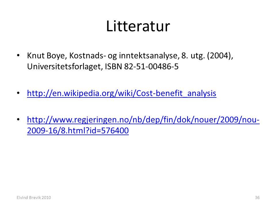 Litteratur Knut Boye, Kostnads- og inntektsanalyse, 8. utg. (2004), Universitetsforlaget, ISBN 82-51-00486-5 http://en.wikipedia.org/wiki/Cost-benefit