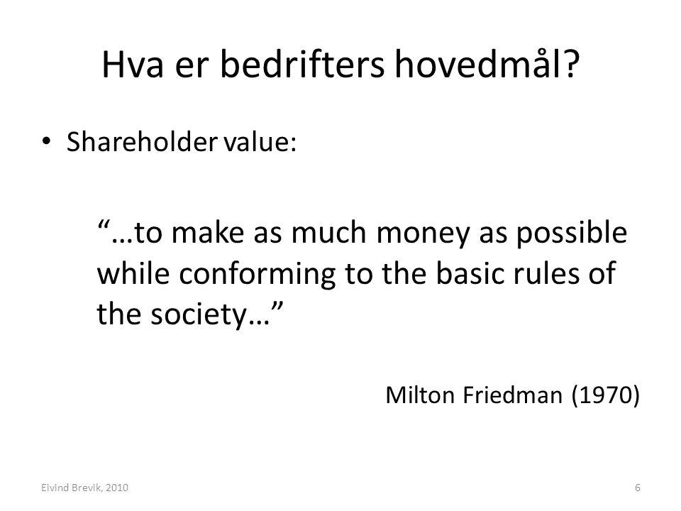 Hva er bedrifters hovedmål.Stakeholder value: ..