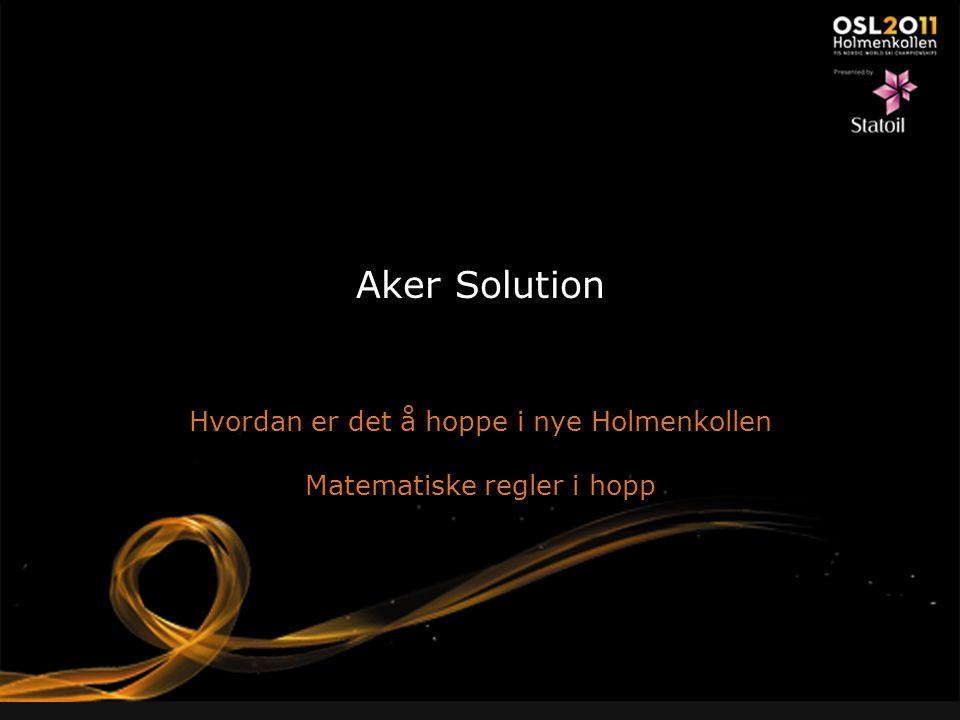 Aker Solution Hvordan er det å hoppe i nye Holmenkollen Matematiske regler i hopp