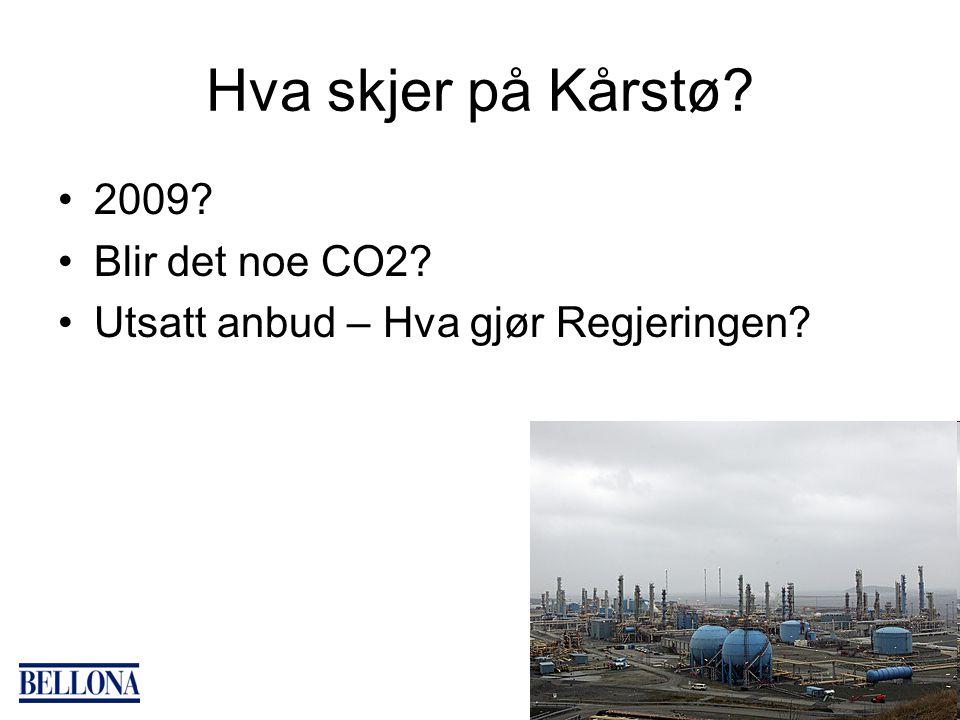 Hva skjer på Kårstø 2009 Blir det noe CO2 Utsatt anbud – Hva gjør Regjeringen