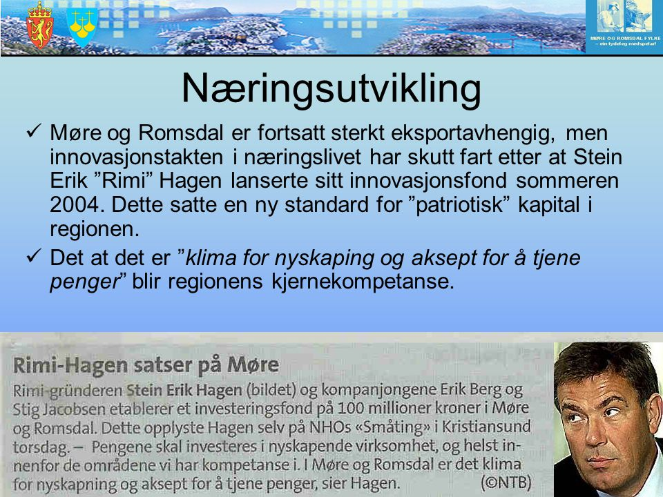 """Næringsutvikling Møre og Romsdal er fortsatt sterkt eksportavhengig, men innovasjonstakten i næringslivet har skutt fart etter at Stein Erik """"Rimi"""" Ha"""