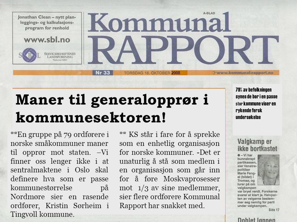 2008 Maner til generalopprør i kommunesektoren! **En gruppe på 79 ordførere i norske småkommuner maner til opprør mot staten. –Vi finner oss lenger ik