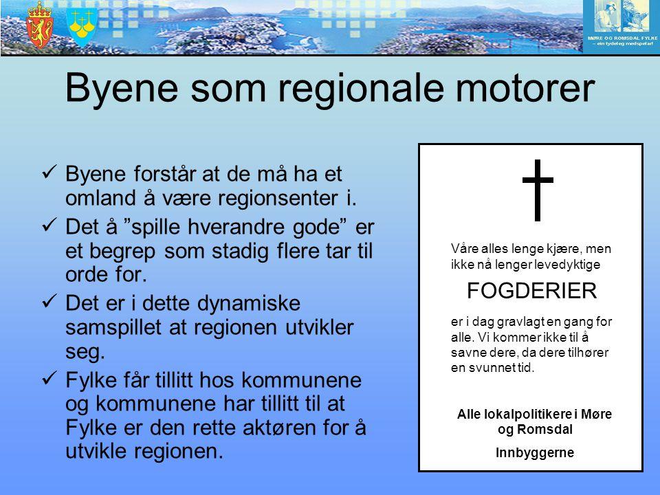 """Byene som regionale motorer Byene forstår at de må ha et omland å være regionsenter i. Det å """"spille hverandre gode"""" er et begrep som stadig flere tar"""