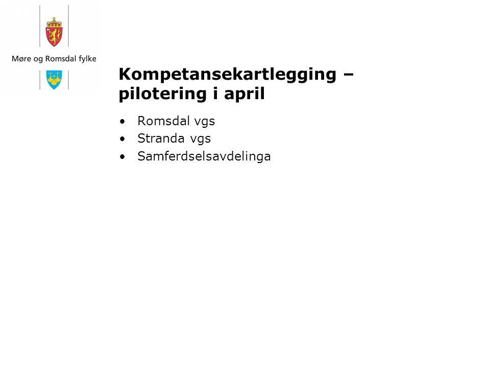 Kompetansekartlegging – pilotering i april Romsdal vgs Stranda vgs Samferdselsavdelinga