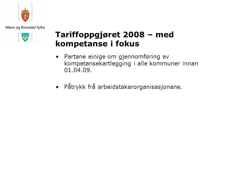 Tariffoppgjøret 2008 – med kompetanse i fokus Partane einige om gjennomføring av kompetansekartlegging i alle kommuner innan 01.04.09. Påtrykk frå arb