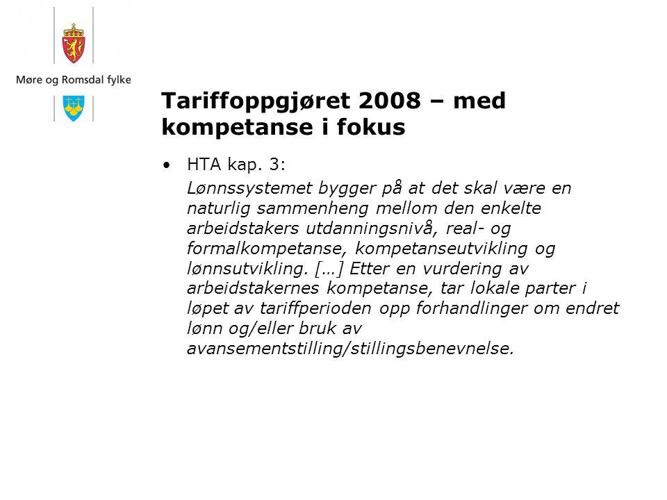 Tariffoppgjøret 2008 – med kompetanse i fokus HTA kap. 3: Lønnssystemet bygger på at det skal være en naturlig sammenheng mellom den enkelte arbeidsta