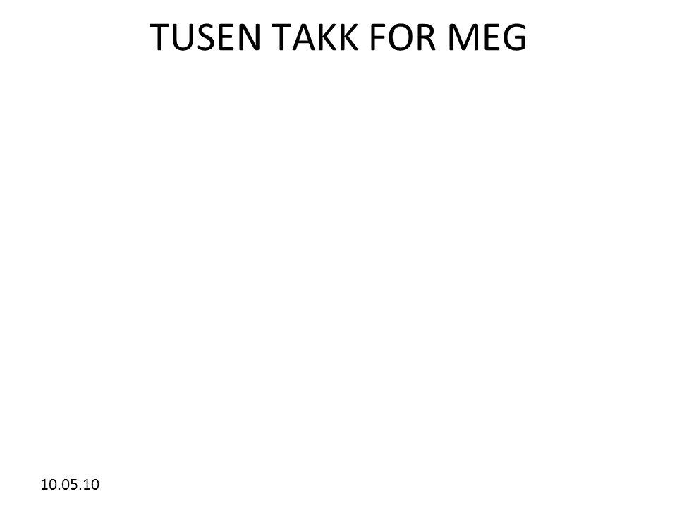 10.05.10 TUSEN TAKK FOR MEG