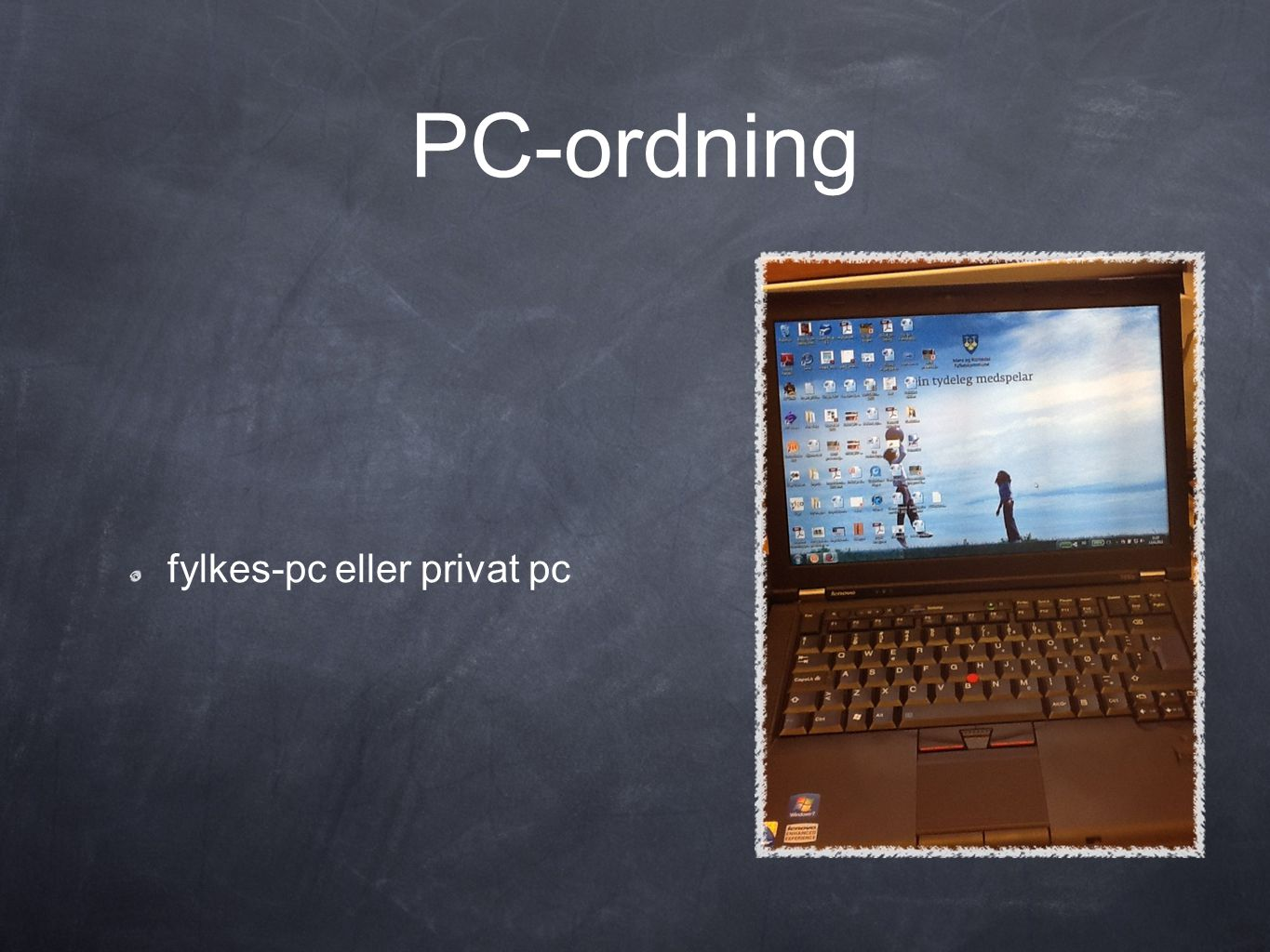 PC-ordning fylkes-pc eller privat pc