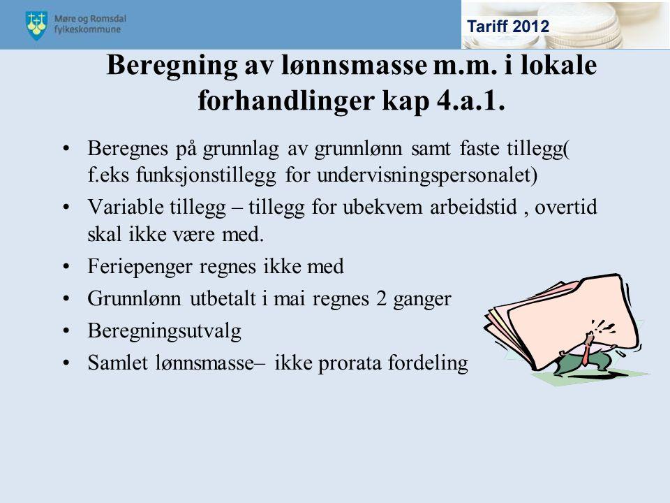 Beregning av lønnsmasse m.m. i lokale forhandlinger kap 4.a.1. Beregnes på grunnlag av grunnlønn samt faste tillegg( f.eks funksjonstillegg for underv