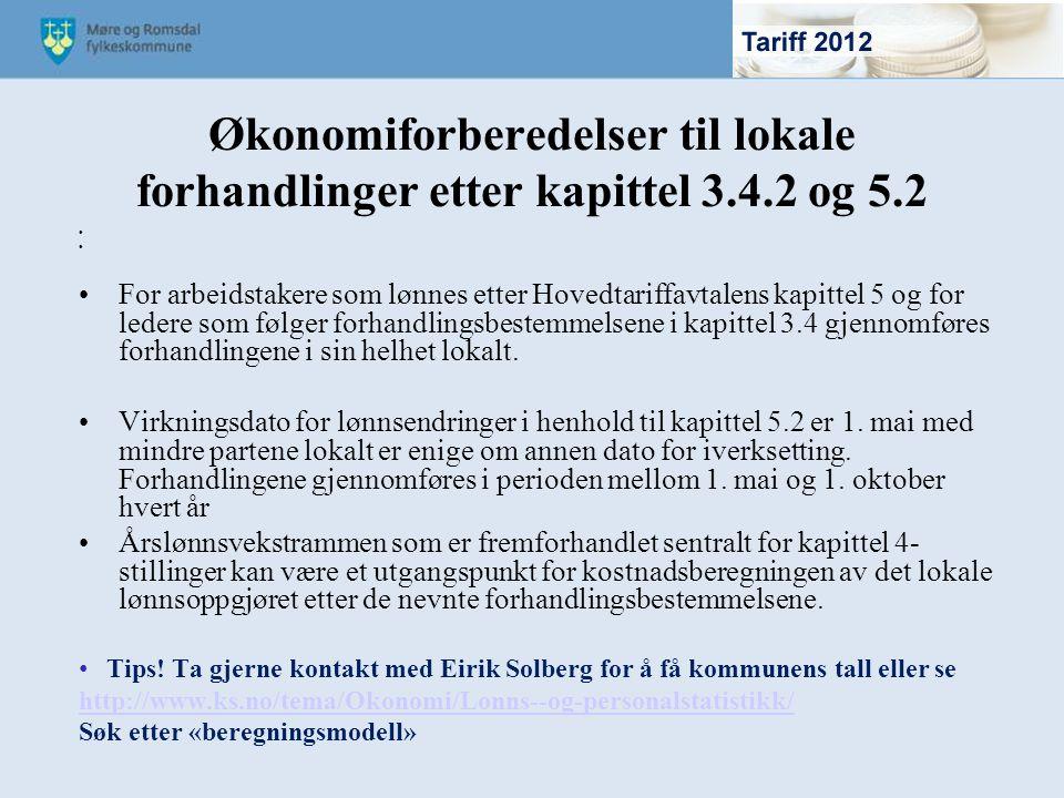 Økonomiforberedelser til lokale forhandlinger etter kapittel 3.4.2 og 5.2 For arbeidstakere som lønnes etter Hovedtariffavtalens kapittel 5 og for led