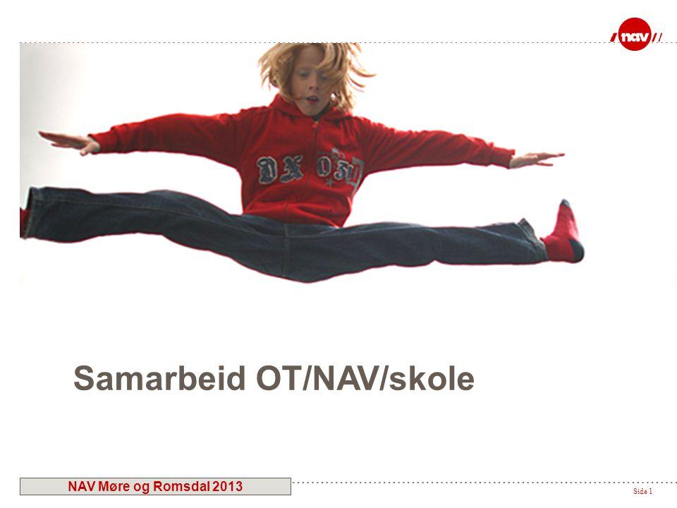 Side 1 Samarbeid OT/NAV/skole NAV Møre og Romsdal 2013