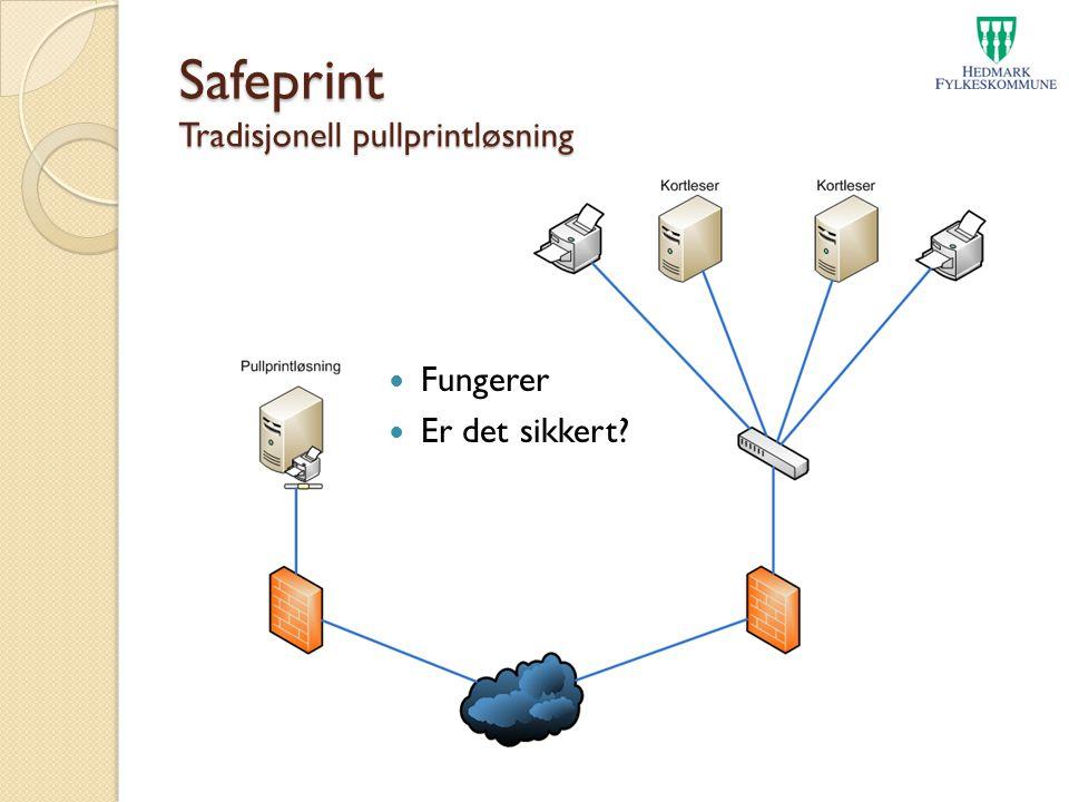Safeprint Tradisjonell pullprintløsning Fungerer Er det sikkert?