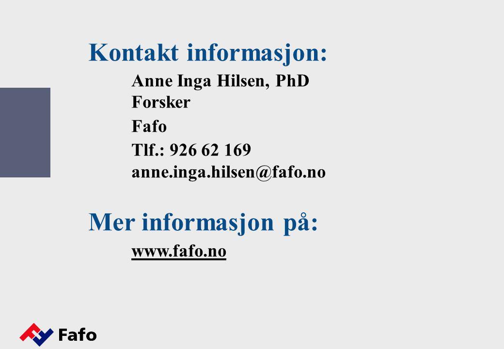 Kontakt informasjon: Anne Inga Hilsen, PhD Forsker Fafo Tlf.: 926 62 169 anne.inga.hilsen@fafo.no Mer informasjon på: www.fafo.no