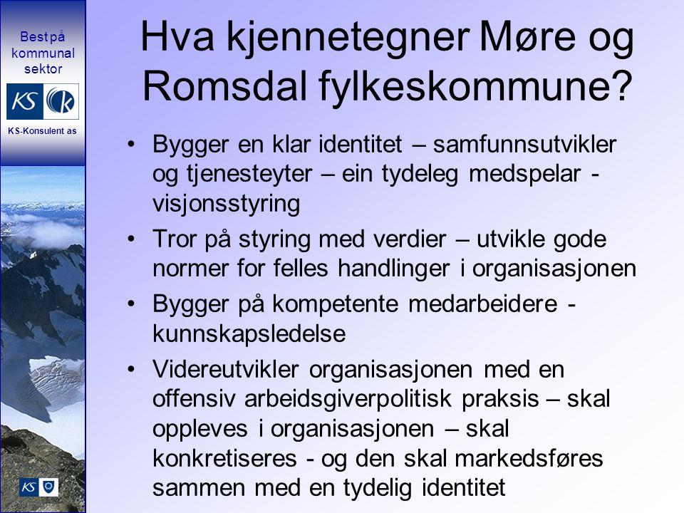 Best på kommunal sektor KS-Konsulent as Hva kjennetegner Møre og Romsdal fylkeskommune? Bygger en klar identitet – samfunnsutvikler og tjenesteyter –