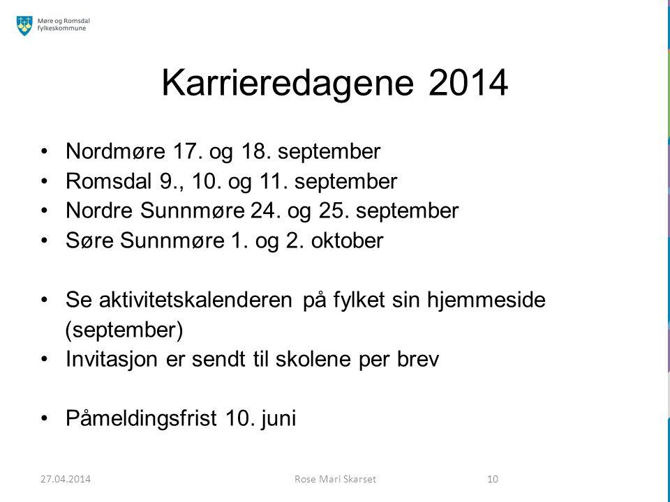 Karrieredagene 2014 Nordmøre 17. og 18. september Romsdal 9., 10. og 11. september Nordre Sunnmøre 24. og 25. september Søre Sunnmøre 1. og 2. oktober