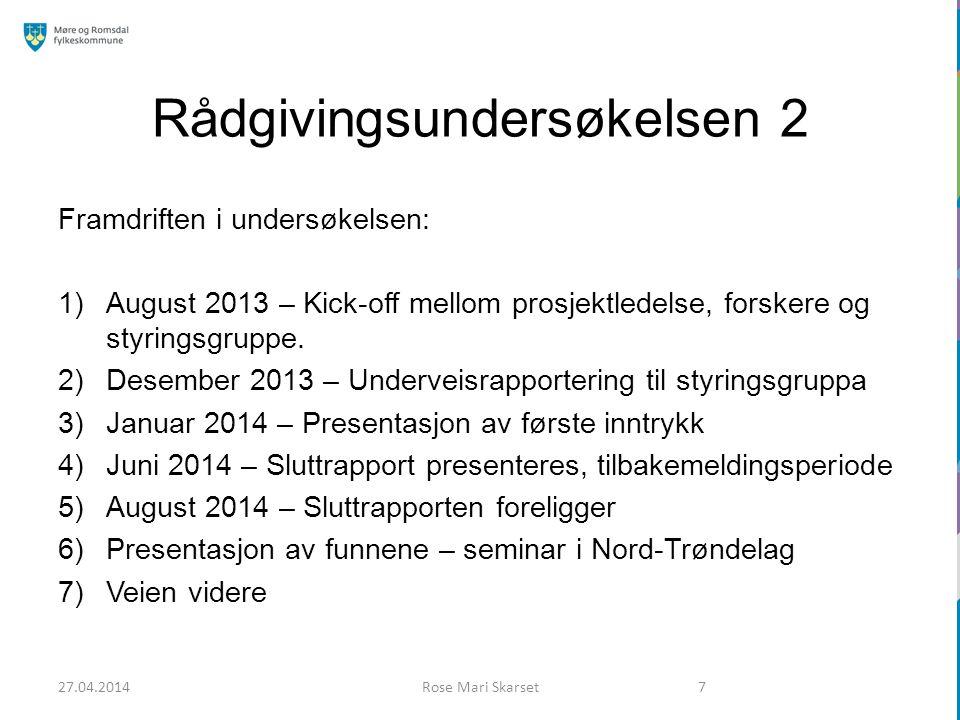 Rådgivingsundersøkelsen 2 Framdriften i undersøkelsen: 1)August 2013 – Kick-off mellom prosjektledelse, forskere og styringsgruppe. 2)Desember 2013 –