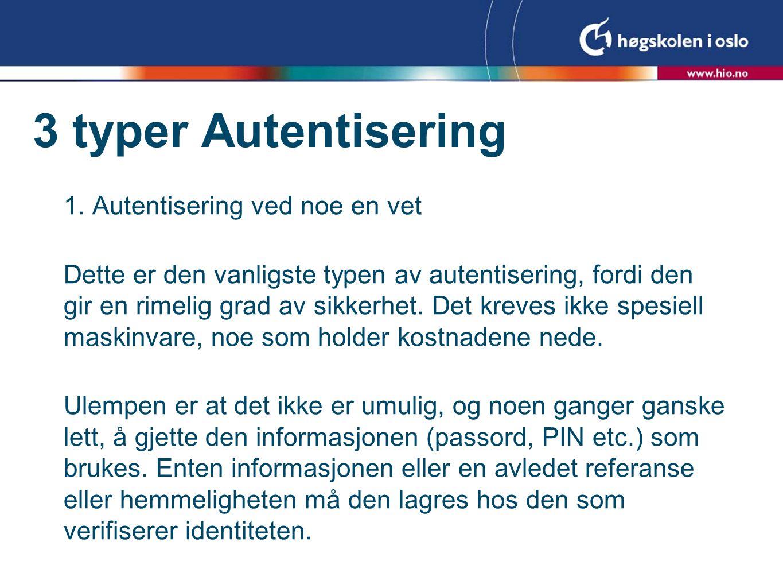 3 typer Autentisering 1.