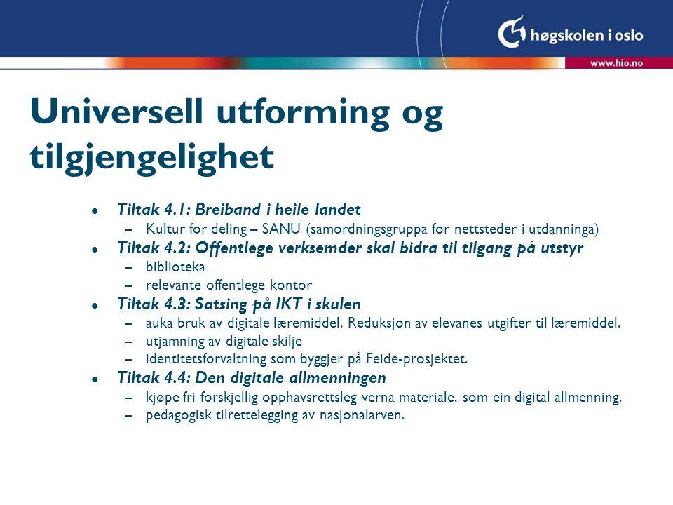 Universell utforming og tilgjengelighet l Tiltak 4.1: Breiband i heile landet –Kultur for deling – SANU (samordningsgruppa for nettsteder i utdanninga
