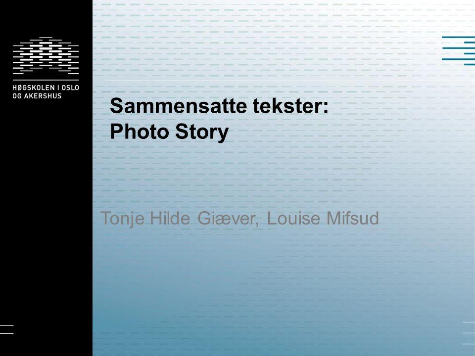 Sammensatte tekster: Photo Story Tonje Hilde Giæver, Louise Mifsud