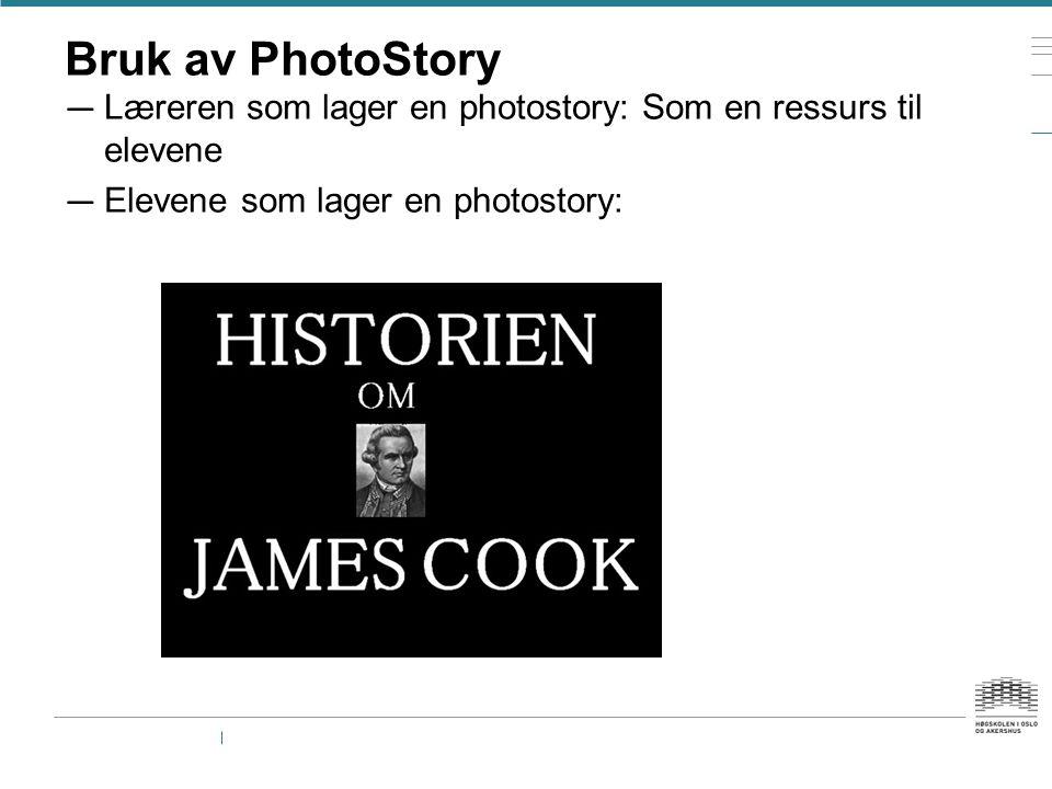 Bruk av PhotoStory — Læreren som lager en photostory: Som en ressurs til elevene — Elevene som lager en photostory: