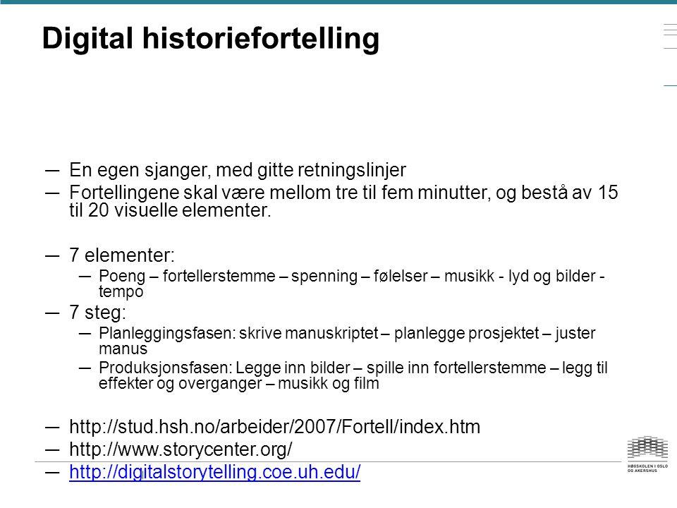 Digital historiefortelling — En egen sjanger, med gitte retningslinjer — Fortellingene skal være mellom tre til fem minutter, og bestå av 15 til 20 visuelle elementer.
