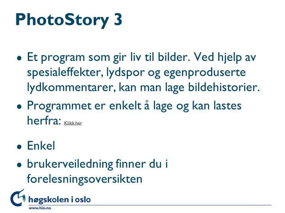 PhotoStory 3 l Et program som gir liv til bilder. Ved hjelp av spesialeffekter, lydspor og egenproduserte lydkommentarer, kan man lage bildehistorier.