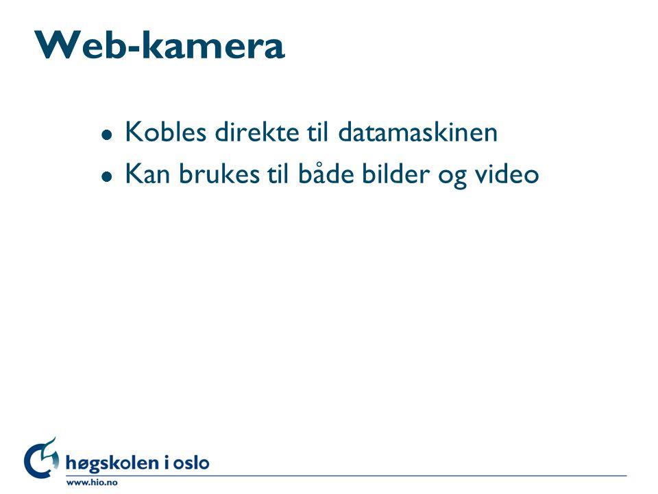 Web-kamera l Kobles direkte til datamaskinen l Kan brukes til både bilder og video