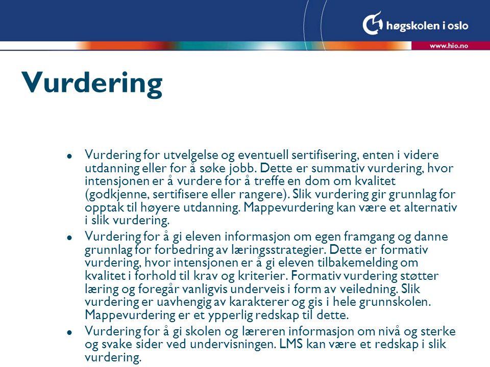 Vurdering l Vurdering for utvelgelse og eventuell sertifisering, enten i videre utdanning eller for å søke jobb.