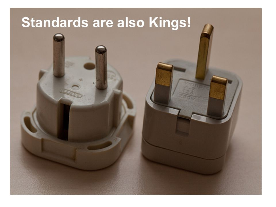 Standards are also Kings!
