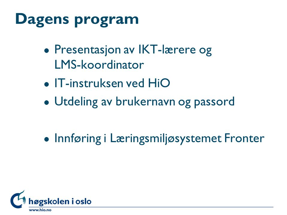 IKT-lærere og LMS-koordinator: Tonje H. GiæverEli Gjølstad LMS-koordinator Åge Schanke